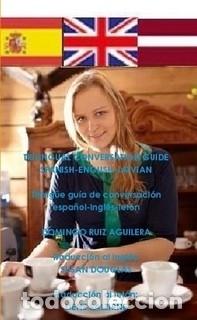 TRILINGUAL CONVERSATION GUIDE SPANISH-ENGLISH-LATVIAN-TRILINGÜE GUÍA DE CONVERSACIÓN ESPAÑOL-INGLÉS (Libros de Segunda Mano - Cursos de Idiomas)