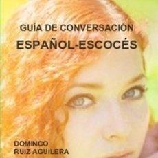 Libros de segunda mano: GUIA DE CONVERSACION ESPAÑOL ESCOCES. Lote 145737770