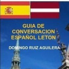 Libros de segunda mano: GUIA DE CONVERSACION ESPAÑOL LETON. Lote 146319882