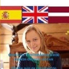 Libros de segunda mano: TRILINGUAL CONVERSATION GUIDE SPANISH-ENGLISH-LATVIAN-TRILINGÜE GUÍA DE CONVERSACIÓN ESPAÑOL-INGLÉS. Lote 146321990