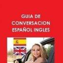 Libros de segunda mano: GUIA DE CONVERSACION ESPAÑOL INGLES. Lote 146596686