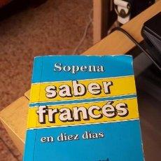 Libros de segunda mano: SABER FRANCÉS EN 10 DÍAS - EDITORIAL SOPENA - 1984. Lote 150767842