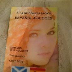 Libros de segunda mano: GUÍA DE CONVERSACIÓN ESPAÑOL-ESCOCÉS. Lote 150793154