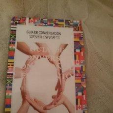 Libros de segunda mano: GUIA DE CONVERSACION ESPAÑOL ESPERANTO. Lote 150796266