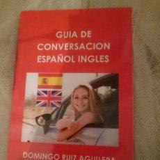 Libros de segunda mano: GUIA DE CONVERSACION ESPAÑOL INGLES. Lote 150796626