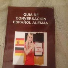 Libros de segunda mano: GUIA DE CONVERSACION ESPAÑOL ALEMAN. Lote 150797826
