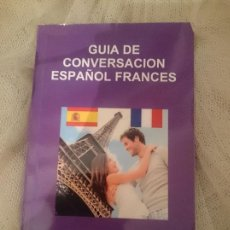 Libros de segunda mano: GUIA DE CONVERSACION ESPAÑOL FRANCES. Lote 150798286