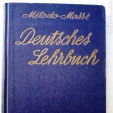 Libros de segunda mano: METODO MASSÉ DE ALEMÁN: DEUTSCHES LEHRBUCH (EDITORIAL MASSÉ, 1941) MÉTODO PRÁCTICO.. Lote 150936122