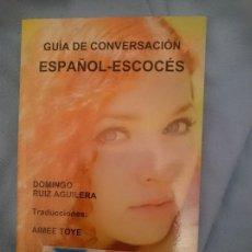 Libros de segunda mano: GUÍA DE CONVERSACIÓN ESPAÑOL-ESCOCÉS. Lote 151284030