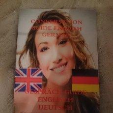 Libros de segunda mano: CONVERSATION GUIDE ENGLISH GERMAN - GESPRÄCH GUIDE ENGLISCH DEUTSCH. Lote 151287346