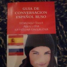 Libros de segunda mano: GUÍA DE CONVERSACIÓN ESPAÑOL RUSO. Lote 151288050