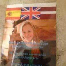 Libros de segunda mano: TRILINGUAL CONVERSATION GUIDE SPANISH-ENGLISH-LATVIAN-TRILINGÜE GUÍA DE CONVERSACIÓN ESPAÑOL-INGLÉS. Lote 151288182