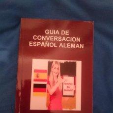 Libros de segunda mano: GUÍA DE CONVERSACIÓN ESPAÑOL ALEMAN. Lote 151291314