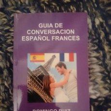 Libros de segunda mano: GUÍA DE CONVERSACIÓN ESPAÑOL FRANCES. Lote 151291610