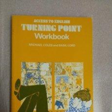 Libros de segunda mano: TURNING POINT. ACCESS TO ENGLISH. WORKBOOK.OXFORD UNIVERSITY PRESS. Lote 152039606