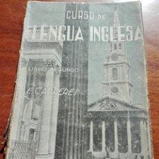 Libros de segunda mano: CURSO DE LENGUA INGLESA. LIBRO SEGUNDO - F. CARRERES. 1946. Lote 152151228