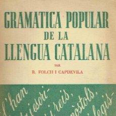 Libros de segunda mano: GRAMÀTICA POPULAR DE LA LLENGUA CATALANA. R. FOLCH I CAPDEVILA.. Lote 156172930