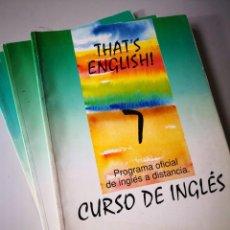 Libros de segunda mano: THAT'S ENGLISH 7 8 Y 9 PROGRAMA OFICIAL DE INGLÉS A DISTANCIA CURSO DE INGLÉS ENVIO 9 € CERTIFICADO. Lote 156459738
