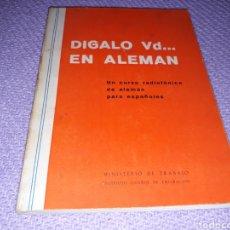 Libros de segunda mano: MINISTERIO DE TRABAJO INSTITUTO ESPAÑOL DE EMIGRACIÓN.DIGALO VD.. EN ALEMAN, MADRID 1966. Lote 156646554
