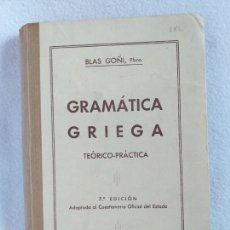 Libros de segunda mano: GRAMATICA GRIEGA TEORICO-PRACTICA. BLAS GOÑI. EDITORIAL ARAMBURU 1943... Lote 157310706