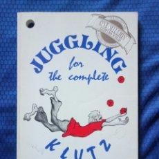Libros de segunda mano: LIBRO JUGGLING FOR THE COMPLETE JUEGOS MALABARES KLUTZ AÑO 1989 TERCERA EDICIÓN. Lote 158497961