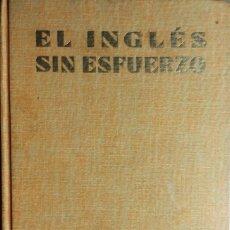 Livros em segunda mão: EL INGLÉS SIN ESFUERZO / POR A. CHÉREL ; ILUSTRACIONES DE PIERRE SOYMIER ... PARIS : ASSIMIL, 1958. . Lote 158876098