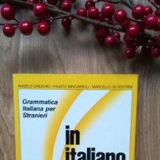Libros de segunda mano: IN ITALIANO. GRAMÁTICA ITALIANA PARA EXTRANJEROS.. Lote 160424090