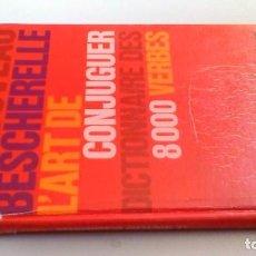 Libros de segunda mano: L´ART DE CONJUGUER 8000 VERBES/ / / / G203. Lote 160434774