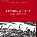 Libros de segunda mano: LENGUA POLACA PARA ESPAÑOLES / FERNANDO PRESA GONZÁLEZ . Lote 160496114