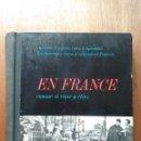 Libros de segunda mano: EN FRANCE COMME SI VOUS Y ETIEZ, HACHETTE MULTIFON, 1964. Lote 160526166