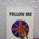 Libros de segunda mano: FOLLOW ME. CURSO DE INGLÉS PARA PRINCIPIANTES. UNIDADES 1-15. VERSIÓN ESPAÑOLA DE FERNANDO VALVERDE. Lote 160926389