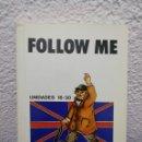 Libros de segunda mano: FOLLOW ME. CURSO DE INGLÉS PARA PRINCIPIANTES. UNIDADES 16-30. VERSIÓN ESPAÑOLA DE FERNANDO VALVERDE. Lote 160926594