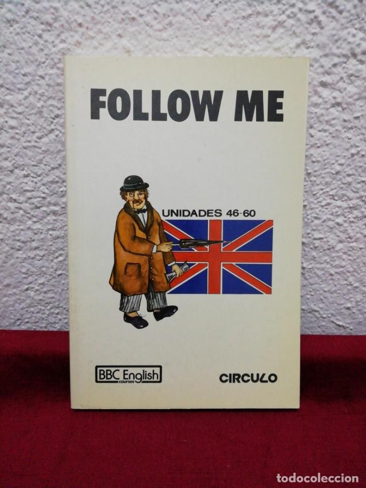 FOLLOW ME. CURSO DE INGLÉS PARA PRINCIPIANTES. UNIDADES 46-60. VERSIÓN ESPAÑOLA DE FERNANDO VALVERDE (Libros de Segunda Mano - Cursos de Idiomas)