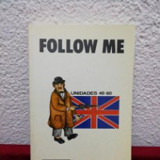 Libros de segunda mano: FOLLOW ME. CURSO DE INGLÉS PARA PRINCIPIANTES. UNIDADES 46-60. VERSIÓN ESPAÑOLA DE FERNANDO VALVERDE. Lote 160926718