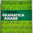 Libros de segunda mano: GRAMÁTICA ÁRABE. F. CORRIENTE. ED. HERDER. LINGÜÍSTICA. IDIOMA.. Lote 161149474