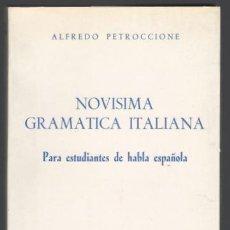 Libros de segunda mano: PETROCCIONE, ALFREDO: NOVÍSIMA GRAMÁTICA ITALIANA. PARA ESTUDIANTES DE HABLA ESPAÑOL.. Lote 163391274