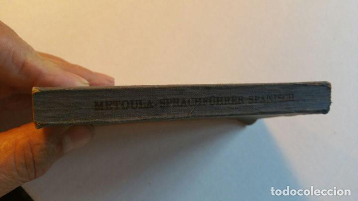 Libros de segunda mano: METOULA SPRACH-FUHRER SPANISCH 1952 - Foto 3 - 163777022