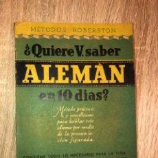 Livros em segunda mão: ¿QUIERE V. SABER ALEMAN EN 10 DIAS? METODOS ROBERSTON. EDITORIAL R. SOPENA. BARCELONA, 1946. Lote 166720150