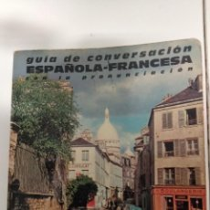 Libros de segunda mano: GUIA DE CONVERSACION ESPAÑOLA FRANCESA CON LA PRONUNCIACION 1964. Lote 168121776