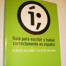 Libros de segunda mano: BUITRAGO Y TORIJANO. GUÍA PARA ESCRIBIR Y HABLAR CORRECTAMENTE EN ESPAÑOL. ESPASA 2000 252 PÁG BIEN. Lote 168293744