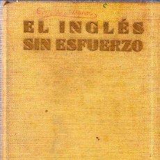 Libros de segunda mano: EL INGLÉS SIN ESFUERZO. A. CHÉREL. METODO DIARIO ASSIMIL. 1958. ILUSTRACIONES DE PIERRE SOYMIER.. Lote 168341560