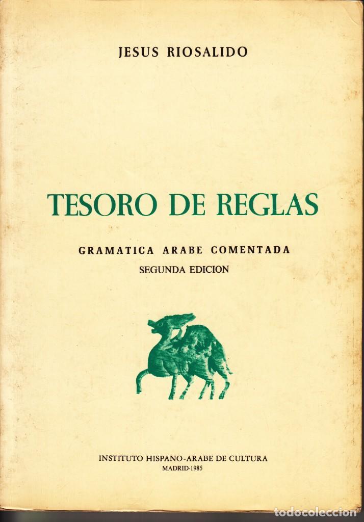 JESÚS RIOSALIDO. GRAMÁTICA ÁRABE COMENTADA: TESORO DE REGLAS Y GLOSARIO ESPAÑOL. MADRID 1985. (Libros de Segunda Mano - Cursos de Idiomas)