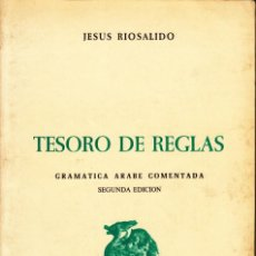 Libros de segunda mano: JESÚS RIOSALIDO. GRAMÁTICA ÁRABE COMENTADA: TESORO DE REGLAS Y GLOSARIO ESPAÑOL. MADRID 1985.. Lote 168384392