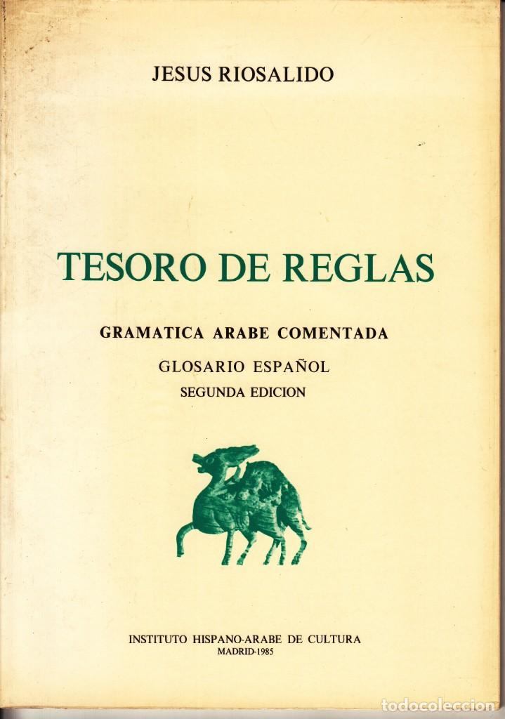 Libros de segunda mano: JESÚS RIOSALIDO. GRAMÁTICA ÁRABE COMENTADA: TESORO DE REGLAS Y GLOSARIO ESPAÑOL. MADRID 1985. - Foto 3 - 168384392