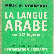 Libros de segunda mano: EN FRANCÉS. MÉLIK S. DAVID-BEY. LA LANGUE ARABE EN 30 LEÇONS. ALBIN MICHEL, PARIS 1973.. Lote 168385020