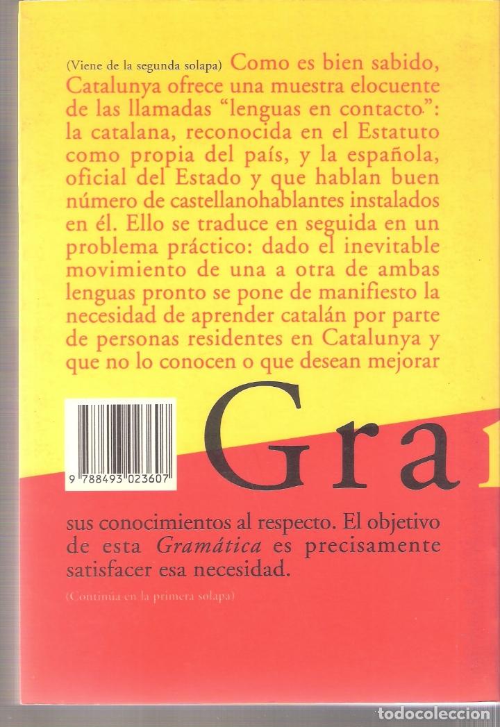 Libros de segunda mano: GRAMATICA DE USO DE LA LENGUA CATALANA - Pellicer Borrás, Joan, Ferran Molt - EDITORIAL MIL999 -1998 - Foto 2 - 168845816