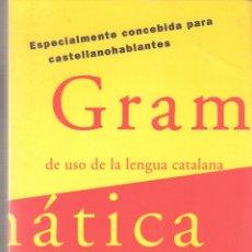 Libros de segunda mano: GRAMATICA DE USO DE LA LENGUA CATALANA - PELLICER BORRÁS, JOAN, FERRAN MOLT - EDITORIAL MIL999 -1998. Lote 168845816