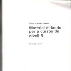 Libros de segunda mano: CURSOS DE LLENGUA CATALANA. MATERIAL DIDÀCTIC PER A CURSOS DE NIVELL B. MARIA SITJÀ IN BRUNAT. . Lote 168904204