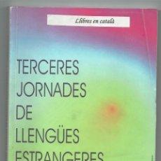 Libros de segunda mano: TERCERES JORNADES DE LLENGÜES ESTRANGERES / TARRAGONA / 1999 / ACTES. Lote 169031136