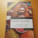 Libros de segunda mano: MASTERING ARABIC. THE COMPLETE COURSE FOR BEGINNERS (BOOK AND DOUBLE AUDIO CD PACK). Lote 169083056